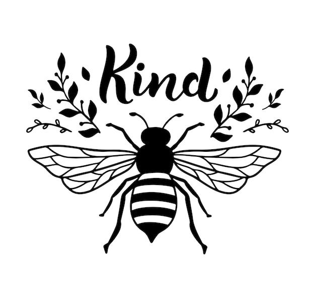 꿀벌 친절하고 재미있는 인용문, 귀여운 인쇄물을 위한 손으로 그린 글자. 흰색 배경에 고립 된 긍정적인 따옴표입니다. 꿀벌 친절, 티셔츠에 대한 행복한 슬로건. 범블과 잎 벡터 일러스트 레이 션.