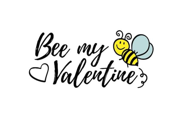 낙서 꿀벌과 내 발렌타인 문구 꿀벌. 레터링, 발렌타인 데이 카드 디자인. 프리미엄 벡터
