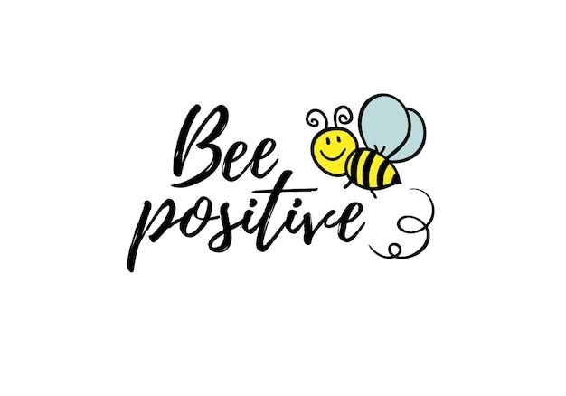 낙서 꿀벌과 꿀벌 긍정적 인 문구. 레터링 동기 부여 견적.
