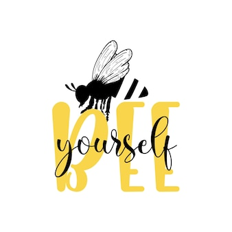 Bee yourself quote lettering illustration