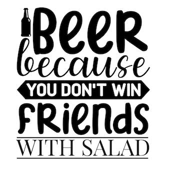 Пиво, потому что с салатом друзей не завоюешь уникальный элемент типографики premium vector design