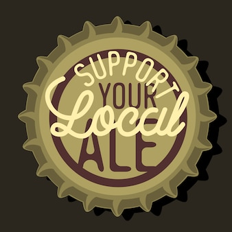 Beer bottle cap top view with support your local ale