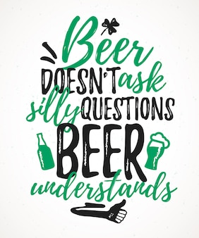 Beer doesn't ask silly questions beer understands funny lettering