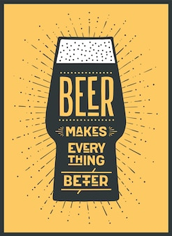 Beer. poster or banner with text beer makes everything better. colorful graphic design for print, web or advertising. poster for bar, pub, restaurant, beer theme.