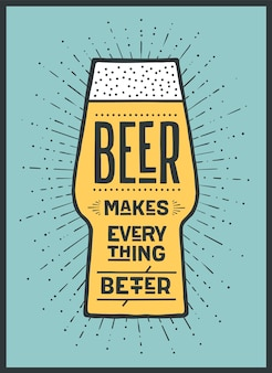 Beer. poster or banner with text beer makes everything better. colorful graphic  for print, web or advertising. poster for bar, pub, restaurant, beer theme.  illustration