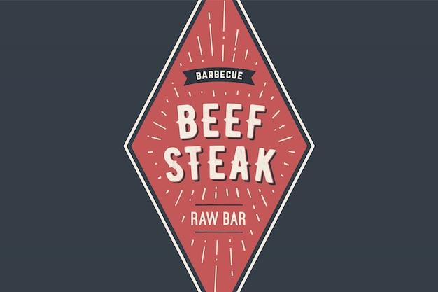 Шаблон логотипа мясного ресторана-гриль-барбекю с символами гриля, текстом beff steak, барбекю, сырым баром. фирменный графический шаблон для мясного бизнеса или - меню, плакат, этикетка. иллюстрация