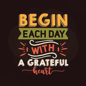Начинайте каждый день с благодарным сердцем дизайн цитат с благодарностью premium векторы