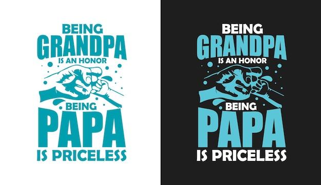 할아버지가 되는 것은 영광입니다 아버지가 되는 것은 귀중한 타이포그래피 인용문입니다