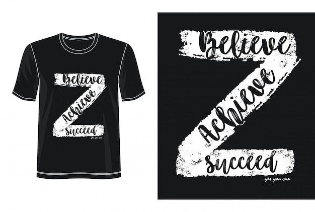 Believe achieve succeed typography design t-shirt