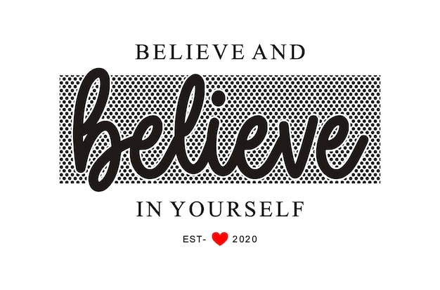 Believe and believe in yourself typography for print t shirt girl