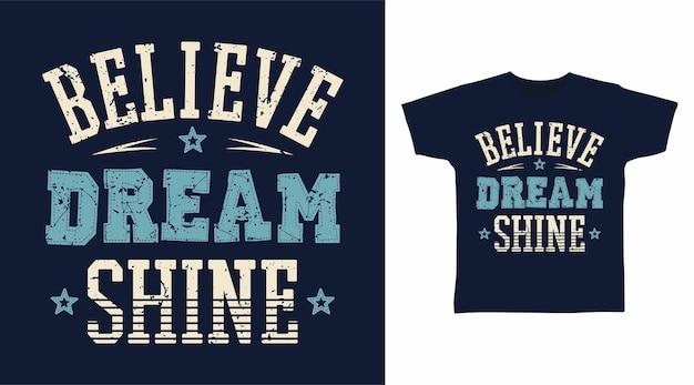 꿈 빛 타이포그래피 티셔츠 디자인 컨셉을 믿으세요