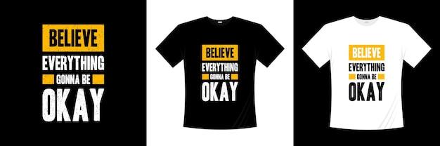 모든 것이 괜찮을 거라고 믿어 타이포그래피 티셔츠 디자인