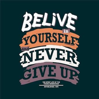 자신을 믿으십시오 슬로건 그래픽 타이포그래피 티셔츠 벡터 디자인 일러스트 캐주얼 스타일