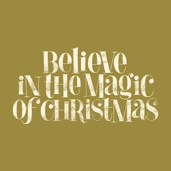 Believe in the magic of christmas handdrawn lettering quote for christmas time