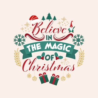 Believe in the magic of christmas message text with xmas elements