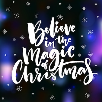 Believe in the magic of christmas. vector card design. inspirational christmas quote on dark vector background with bokeh lights and snowflakes.