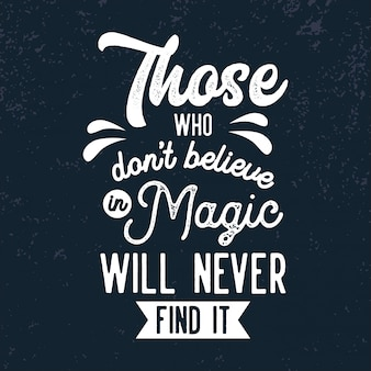 Believe in magic lettering quotes