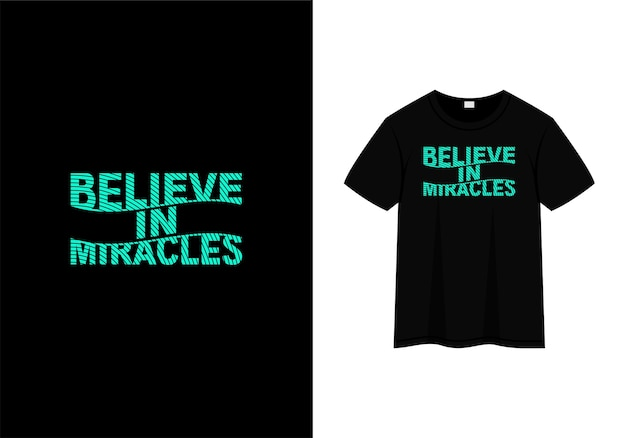 Believe in miracles typography t-shirt design