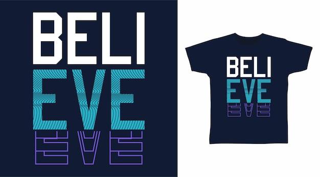 タイポグラフィのtシャツのデザインを信じる