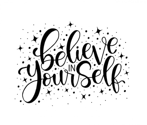 Believe in yourself hand lettering modern calligraphy