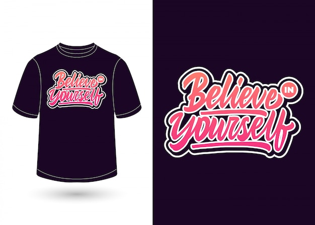 Believe in yourself hand lettering for t-shirt design