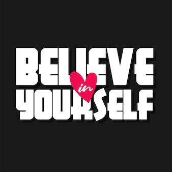 Believe in yourself lettering motivational quotes