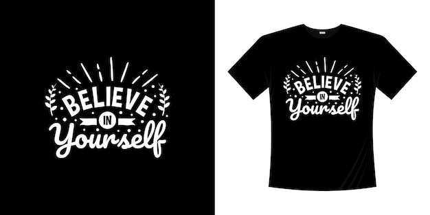 Believe in yourself motivational lettering typography quotes design. lettering hand written style.