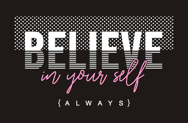 Believe in yourself typography