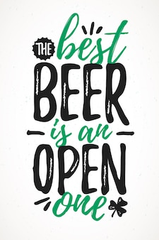 The best beer is an open one funny lettering