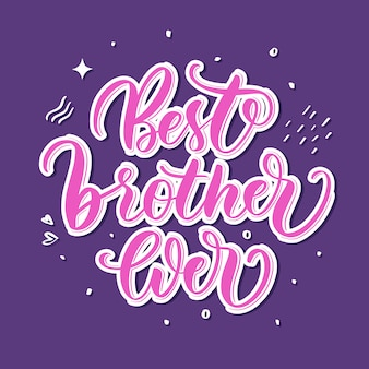 Best brother ever hand lettering