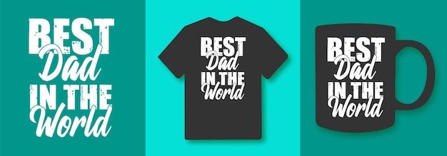 Лучший папа в мире типография ко дню отца цитирует дизайн