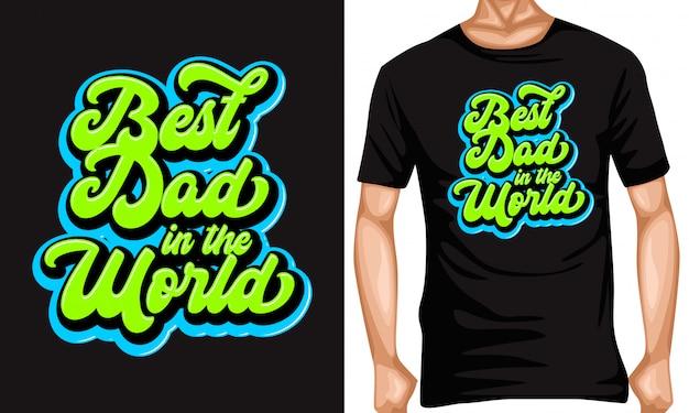 引用符とtシャツのデザインをレタリングする世界で最高のお父さん