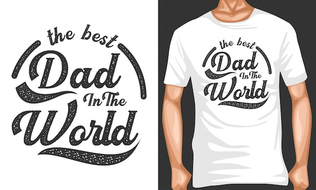 Best dad in the world lettering quotes typography
