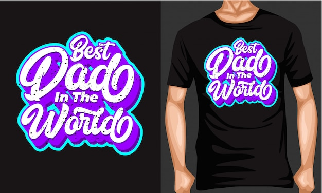 Best dad in the world lettering typography