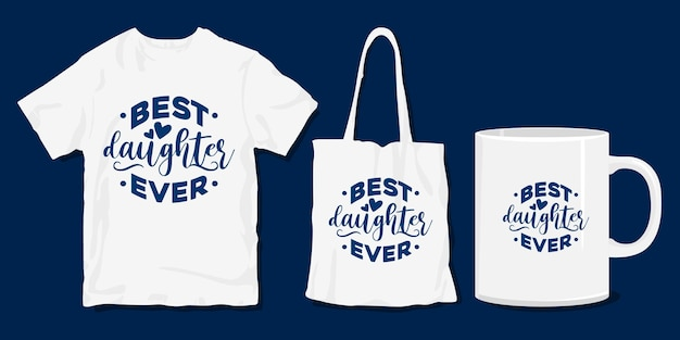 최고의 딸. 가족 티셔츠. 인쇄용 가족 상품
