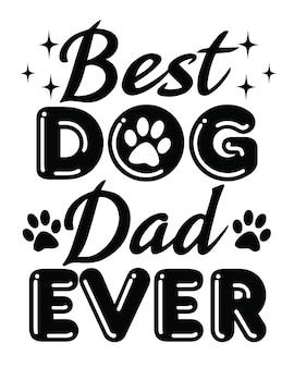 Best dog dad ever lettering