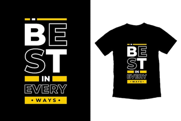Best in every ways modern quotes t shirt design