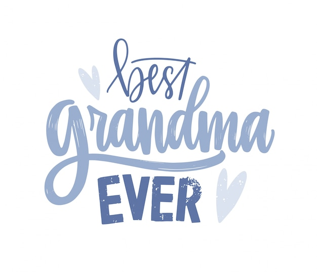 Best grandma ever lettering handwritten with cursive decorative font. written holiday text message or slogan isolated on white background. creative elegant illustration in flat style.