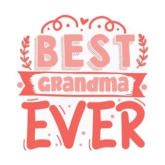 Best grandma ever lettering premium vector design