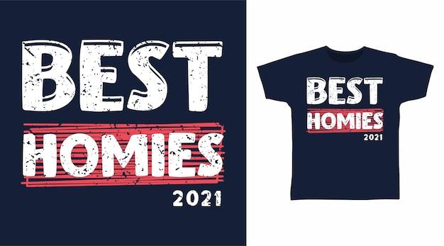 최고의 homies 타이포그래피 티셔츠 디자인