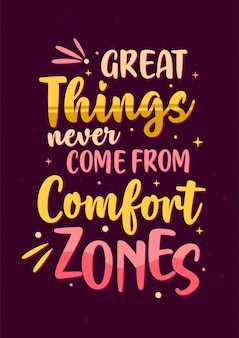 Best inspirational motivation quotes, great things never come from comfort zones