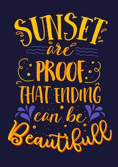 Best inspirational wisdom quotes for life sunset are proof that ending can be beautifull