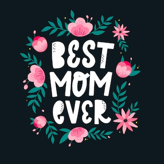 Best mom ever lettering quote for mothers day