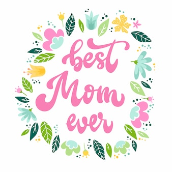 Best mom ever lettering quote