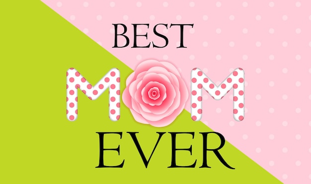 Best mom ever. mother s day greeting card.