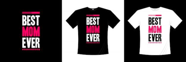 Лучшая мама дизайн типографии футболки
