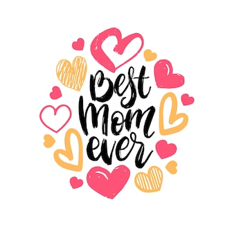 Best mom ever vector hand lettering.