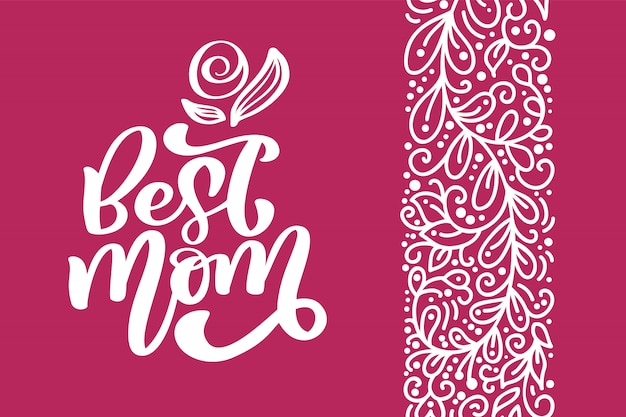 Best mom greeting card vector calligraphic inscription phrase.