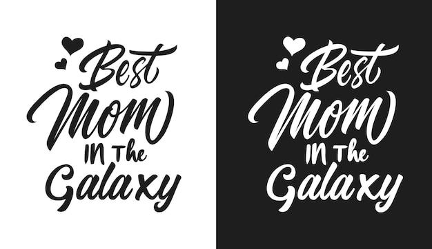銀河のタイポグラフィで最高のお母さんはtシャツと商品を引用しています