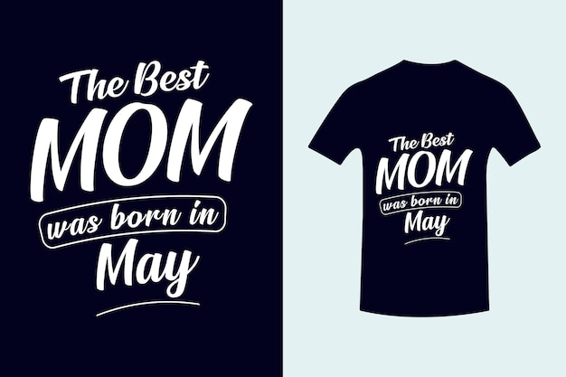Best mom was born in best dad typography tshirt design mothers day lettering premium vector